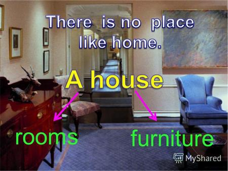 Rooms furniture. a hall a bathroom It is a living room. It is big. There is a table in the middle of the room. There are two lamps in the living room.