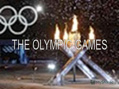 Olympic Games are the greatest international sports games in the world. The first Olympic Games were held at the foot of Mount Olympus to honor the Greek.