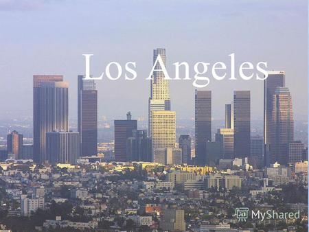 Los Angeles. History of the City of Los Angeles dates back to the moment when the decision of the governor of California in 1781 on the site of a small.