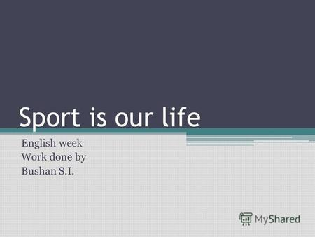 Sport is our life English week Work done by Bushan S.I.
