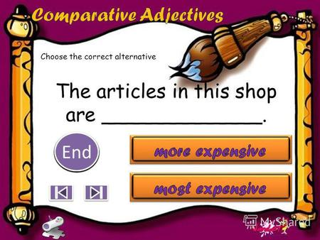 The articles in this shop are . 10 9 9 8 8 7 7 6 6 5 5 4 4 3 3 2 2 1 1 End Choose the correct alternative.