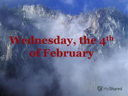 Wednesday, the 4 th of February. 1.Well speak about Russian and English schools. ------------------------------------------- 2.Well compare Russian and.
