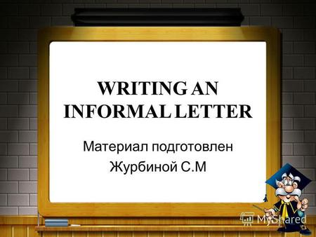 Материал подготовлен Журбиной С.М SAMPLE TASK You have received a letter from your English-speaking pen-friend Mary who writes Write a letter to Mary.