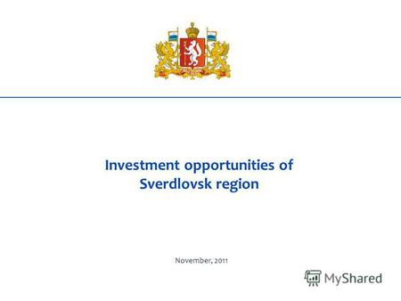 Investment opportunities of Sverdlovsk region November, 2011.