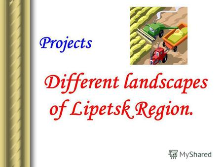 Projects Different landscapes of Lipetsk Region..