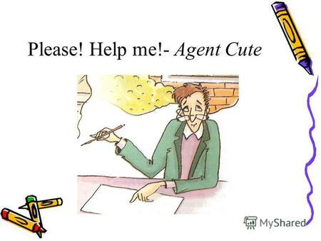 Please! Help me!- Agent Cute. Please! Find things! Design the best room!
