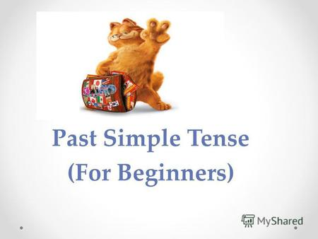 Past Simple Tense (For Beginners). Past Simple – II форма глагола give - - given gave.
