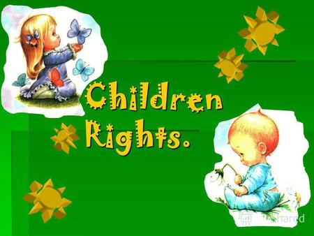 Children Rights.. Children rights… Children have the right to life.