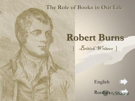 The Role of Books in Our Life Robert Burns [ ] [ British Writers ] Russian English.