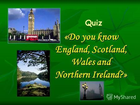 «Do you know England, Scotland, Wales and Northern Ireland?» Quiz.
