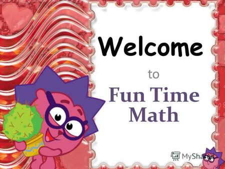 Welcome to Fun Time Math. 20 twenty 30 thirty 40 forty 50 fifty 60 sixty 70 seventy 80 eighty 90 ninety 100 hundred.