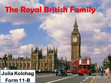 The Royal British Family Julia Kolchag Form 11-B.