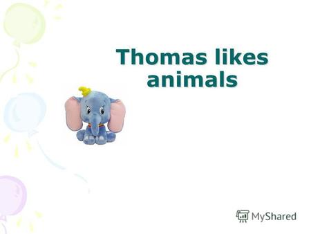 Thomas likes animals. eat lions parrots meat corn.