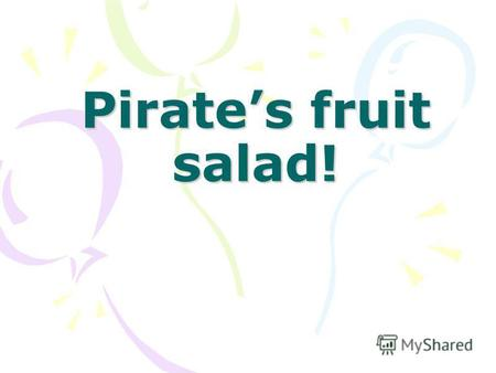 Pirates fruit salad!. How many lemons do we need? How much sugar do we need?