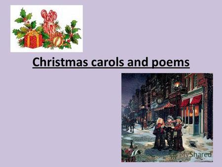Christmas carols and poems. Carols. Рождественские песни (хоралы) Carols are special Christmas songs. It is very important tradition in Britain. People.