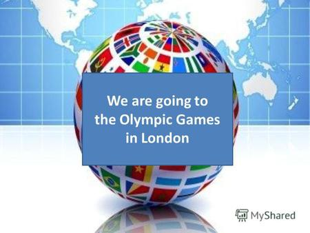 We are going to the Olympic Games in London Ticket Town Country England London.