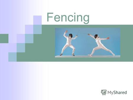 Fencing Contents 1. Whats fencing? Whats fencing? 2. History of fencing. History of fencing. 3. Historical fencing. Historical fencing. 4. Fencing as sport: