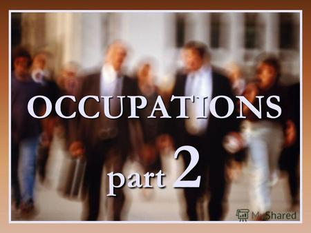 OCCUPATIONS part 2 DRUGGIST BANKER BARMAN BUSINESSMAN.