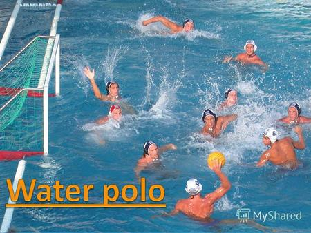 Water polo is played in a swimming pool. Two teams of seven players play a water polo match.