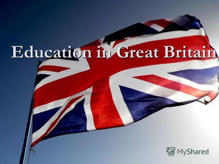 Education in Great Britain. Twelve million children attend about 40.000 schools in Britain. Education in Great Britain is compulsory and free for all.