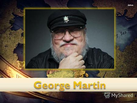 George Raymond Richard Martin (born September 20, 1948), often referred to as GRRM, is an American novelist and short story writer in the fantasy, horror.