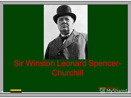 Sir Winston Leonard Spencer- Churchill Work Sergiy`s.