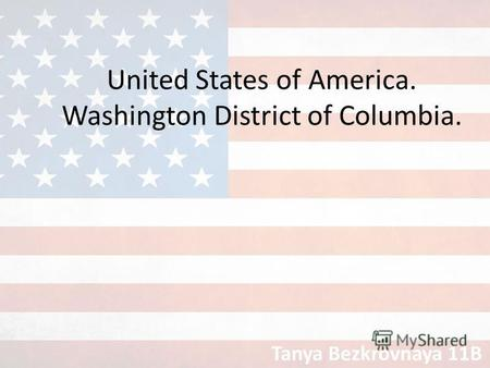 United States of America. Washington District of Columbia. Tanya Bezkrovnaya 11B.