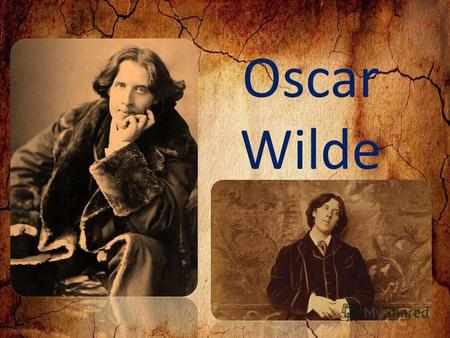 Oscar Wilde. Oscar Wilde was an Anglo-Irish playwright, novelist, poet, and critic. He is regarded as one of the greatest playwrights of the Victorian.