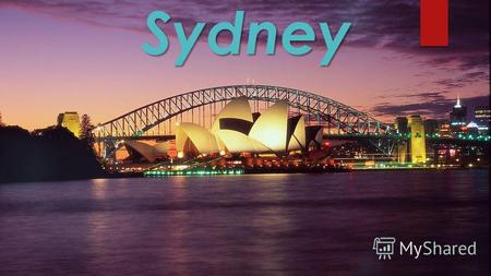Sydney Sydney. Sydney is the state capital of New South Wales and the most populous city in Australia. It is on Australia's south-east coast, on the Tasman.