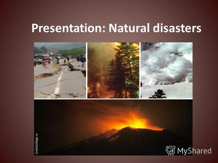 Presentation: Natural disasters. A wildfire is an uncontrolled fire in an area of combustible vegetation that occurs in the countryside or a wilderness.