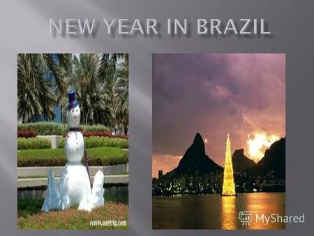 During the New Year time, the South American nation of Brazil seems to get immersed deep in the tides of celebration. Big parties are organized all over.