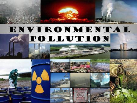 ENVIRONMENTAL POLLUTION. Types of pollution Air Pollution Water Pollution Thermal Pollution Soil Pollution Radioactive Pollution.