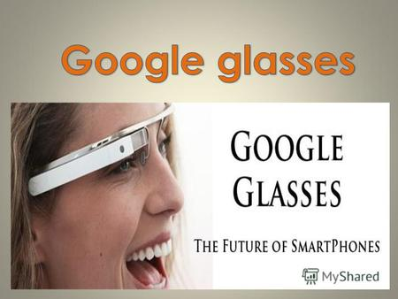 The Google company presents a cool novelty, it is a glasses of virtual reality. It is really cool invention. It opens a lot of new abilities.