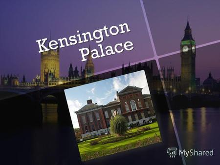 Kensington Palace. History Location in Kensington.