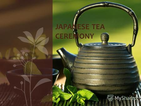 JAPANESE TEA CEREMONY. The Japanese tea ceremony (called cha-no-yu, chado, or sado) is a special way of making green tea (matcha ).People who study the.