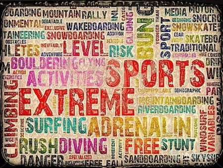 Extreme sports (also called action sports, aggro sports, and adventure sports) is a popular term for certain activities perceived as having a high level.