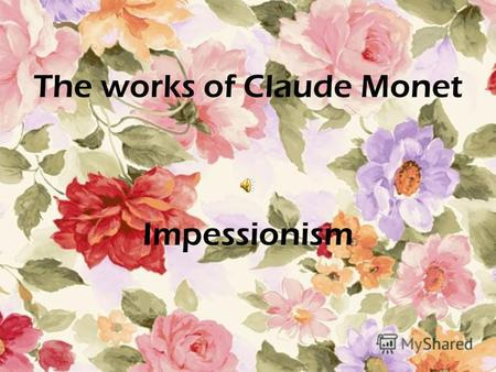 The works of Claude Monet Impessionism. Impression, Sunrise.