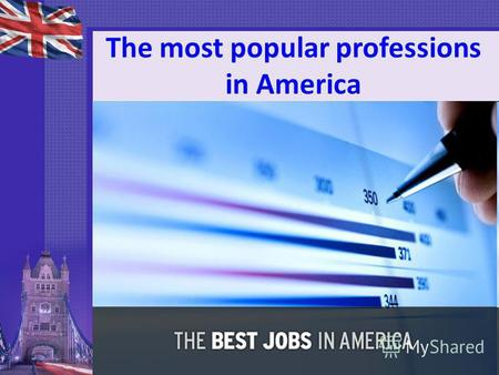 The most popular professions in America. Statistics : In 2012, half of the popular professions were health workers. U.S. Bureau of Labor Statistics reports.