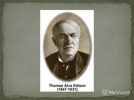 Thomas Edison was born on Feb. 11, 1847 In 1854, his family moved to the vibrant city of Port Huron, Michigan At age seven, Edison was taken out of school.