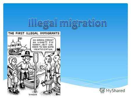 Migration Illegal immigrant population in the USA.