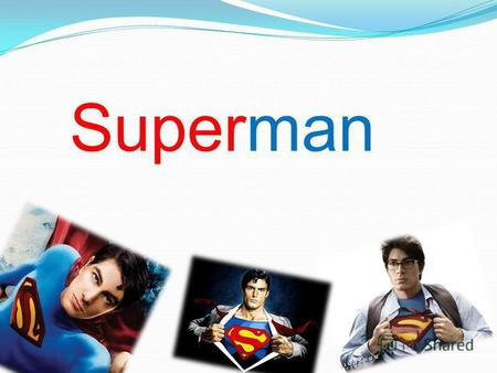 Superman Clark Kent grew up to be a tall shy teenager with short dark hair and glasses.