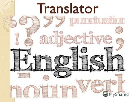 Translator Translators convert written material from one or more 'source languages' into the 'target language', ensuring that the translated version conveys.