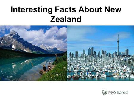 Interesting Facts About New Zealand. Taranaki – volcano in New Zealand – one of the most active in the world. The last time he woke up 160 years ago.