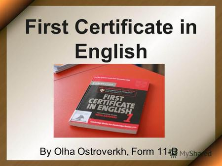 First Certificate in English By Olha Ostroverkh, Form 11-B.
