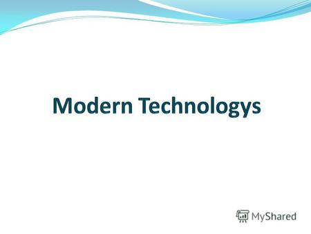 What is technology? set of methods, tools ability to live easier Empowerment occasion to express themselves.