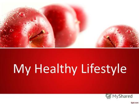 My Healthy Lifestyle. You hear a lot about living a healthy lifestyle, enough that the phrase 'healthy lifestyle' may be one we'd like to permanently.