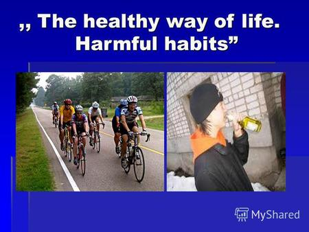 ,, The healthy way of life. Harmful habits. Many people in the world have bad habits.