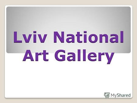 Lviv National Art Gallery, a leading art museum in Ukraine, has over 60,000 artworks in its collection, including works of Polish, Italian, French, German,