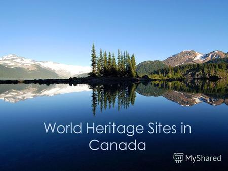 World Heritage Sites in Canada. Banff National Park Canada's oldest national park, established in 1885 in the Canadian Rockies. The park accommodates.