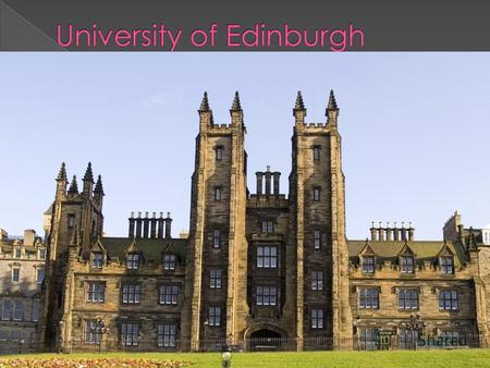 The University of Edinburgh founded in 1583, is the sixth-oldest university in the English-speaking world and one of Scotland's ancient universities.